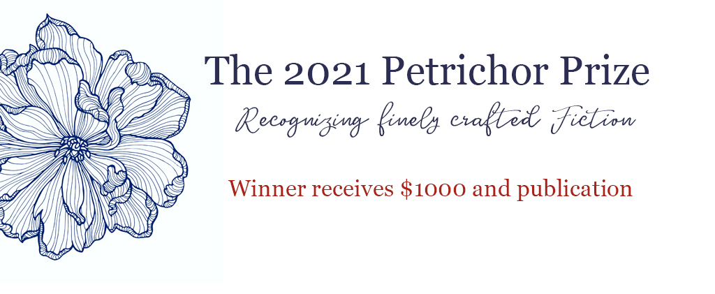 The 2021 Petrichor Prize for Finely Crafted Fiction